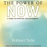 The Power of Now, by Eckhart Tolle