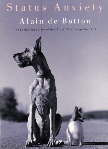 Status Anxiety, by Alain de Botton