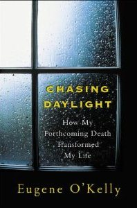 Chasing Daylight, by Eugene O'Kelly