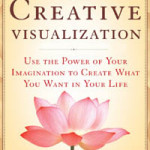 Creative Visualization, by Shakti Gawain