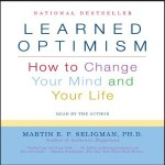 Learned Optimism, by Martin Seligman